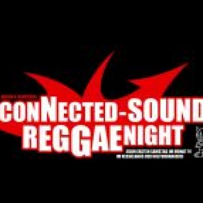 CONNECTED SOUNDS REGGAENIGHT