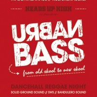Heads Up High presents URBAN BASS<br><small>Reggae Dancehall Night</small>
