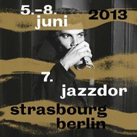 JAZZDOR Strasbourg-Berlin 2013  <br> <small>u.a. mit Wu Wei, Pascal Contet  </small>